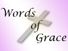 Words of Grace – Feb. 8, 2017